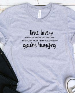 T-Shirt Adulting True Love Hungry by Clotee.com Aesthetic Clothing