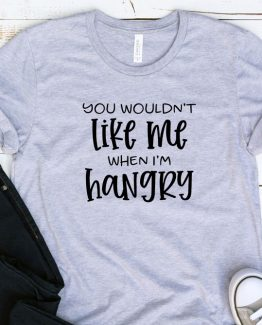 T-Shirt Adulting You Wouldn't Like Me When I'm Hangry by Clotee.com Aesthetic Clothing