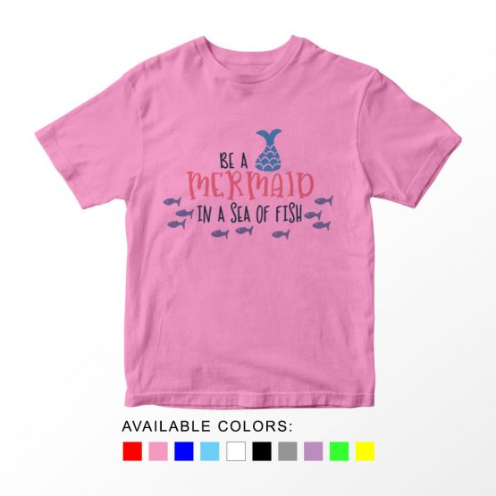 T-Shirt Kids Be A Mermaid In A Sea Of Fish by Clotee.com Aesthetic Clothing