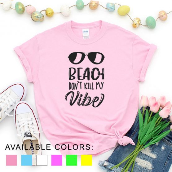 T-Shirt Vacation Beach Don't Kill My Vibe by Clotee.com Aesthetic Clothing