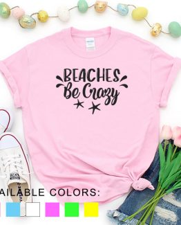 T-Shirt Vacation Beaches Be Crazy by Clotee.com Aesthetic Clothing