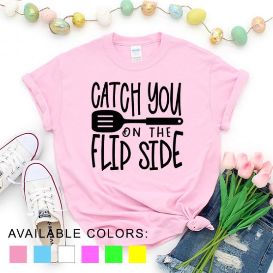 T-Shirt Chef Catch You On The Flip Side by Clotee.com Tumblr Aesthetic Clothing