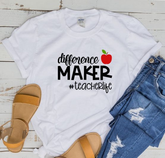 T-Shirt Difference Maker Teacher Life by Clotee.com Aesthetic Clothing
