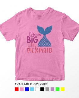 T-Shirt Kids Dream Big Little Mermaid by Clotee.com Aesthetic Clothing