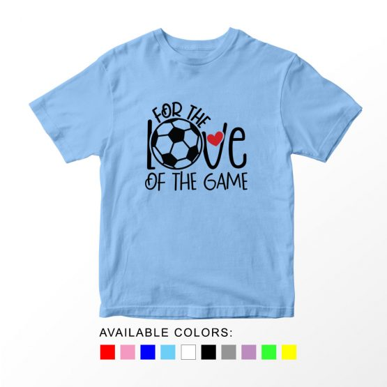 T-Shirt Kids Sport For The Love Of The Game Soccer by Clotee.com Aesthetic Clothing