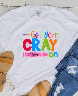T-Shirt Get Your Cray On 3rd Grade by Clotee.com Aesthetic Clothing