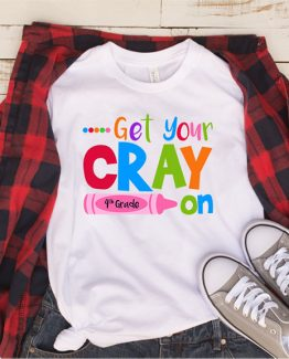 T-Shirt Get Your Cray On 4th Grade by Clotee.com Aesthetic Clothing