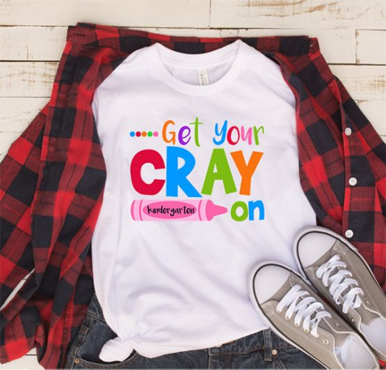 T-Shirt Get Your Cray On Kindergarten by Clotee.com Aesthetic Clothing