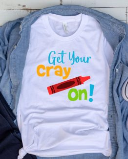 T-Shirt Get Your Cray On by Clotee.com Aesthetic Clothing