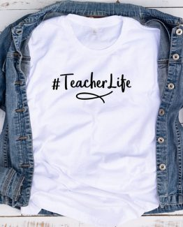 T-Shirt Hashtag Teacherlife by Clotee.com Aesthetic Clothing