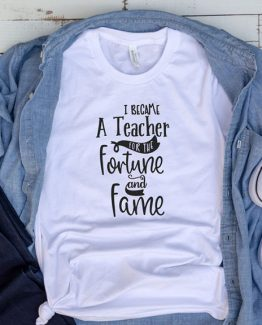 T-Shirt I Became A Teacher by Clotee.com Aesthetic Clothing