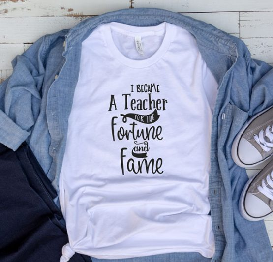 T-Shirt I Became A Teacher by Clotee.com Aesthetic Clothing