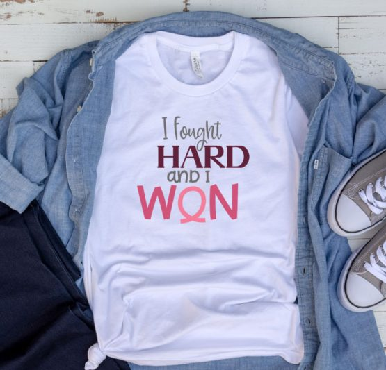 T-Shirt Cancer Awareness I Fought Hard And I Won by Clotee.com Tumblr Aesthetic Clothing