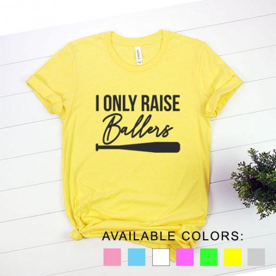T-Shirt Baseball I Only Raise Ballers by Clotee.com Aesthetic Clothing