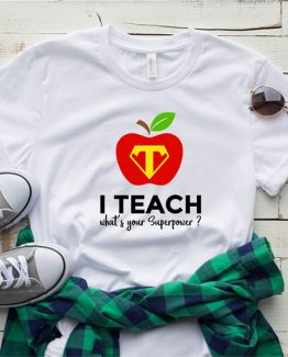 T-Shirt I'm A Teacher, Whats Your Superpower by Clotee.com Aesthetic Clothing