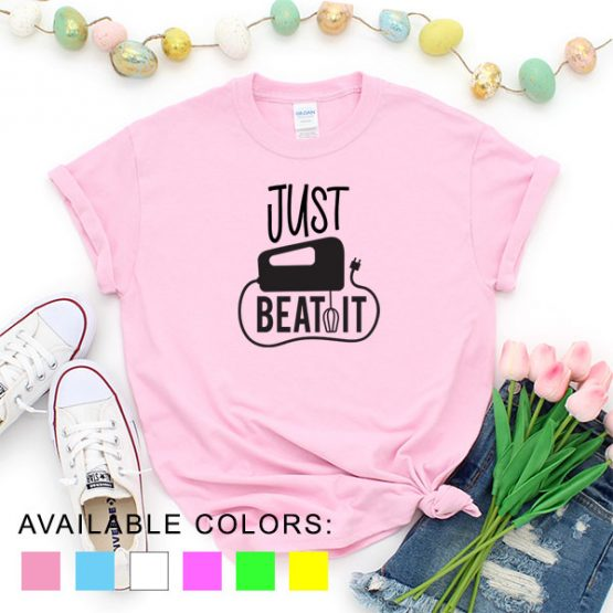 T-Shirt Chef Just Beat It by Clotee.com Tumblr Aesthetic Clothing
