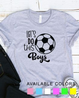 T-Shirt Soccer Let's Do This Boys by Clotee.com Aesthetic Clothing