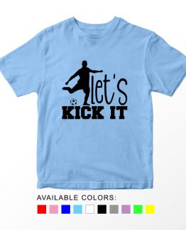T-Shirt Kids Sport Lets Kick It Soccer by Clotee.com Aesthetic Clothing