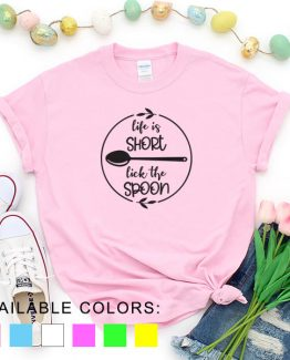 T-Shirt Chef Life Is Short Lick The Spoon by Clotee.com Tumblr Aesthetic Clothing