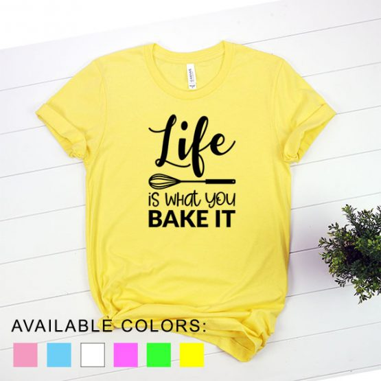 T-Shirt Chef Life Is What You Bake It by Clotee.com Tumblr Aesthetic Clothing