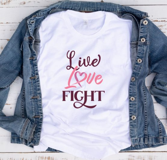 T-Shirt Cancer Awareness Live Love Fight by Clotee.com Tumblr Aesthetic Clothing