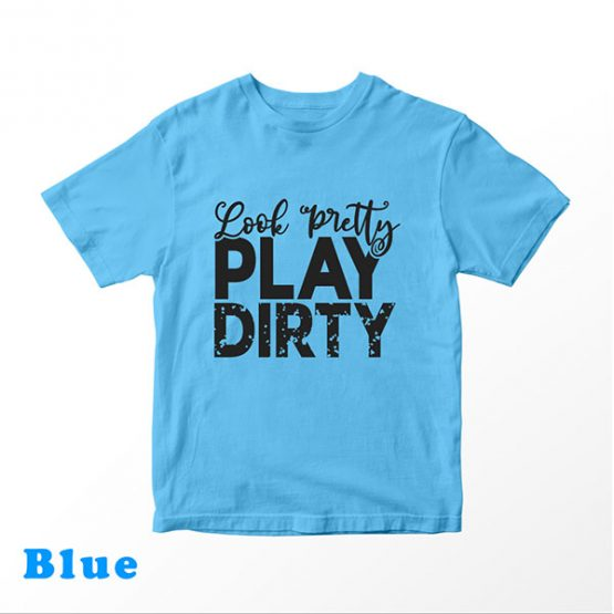 T-Shirt Kids Look Pretty Play Dirty by Clotee.com Aesthetic Clothing