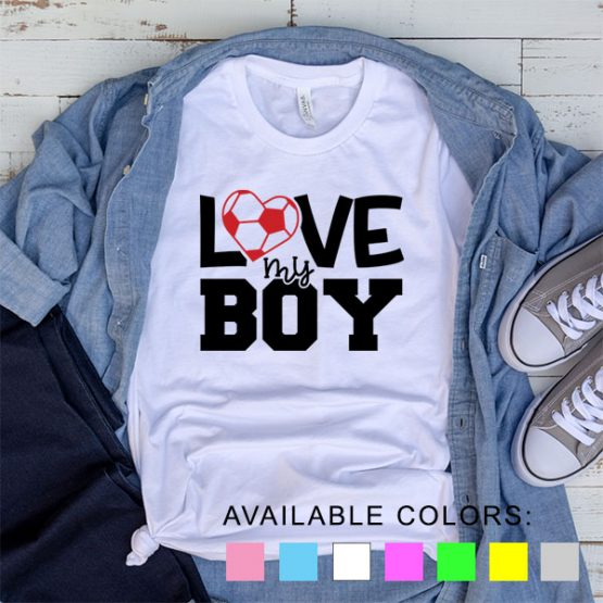 T-Shirt Soccer Love My Boy by Clotee.com Aesthetic Clothing