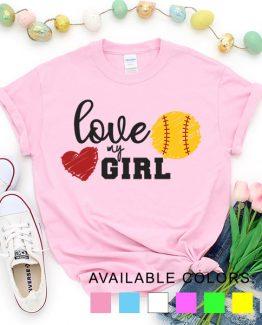 T-Shirt Softball Love My Girl Softball by Clotee.com Aesthetic Clothing