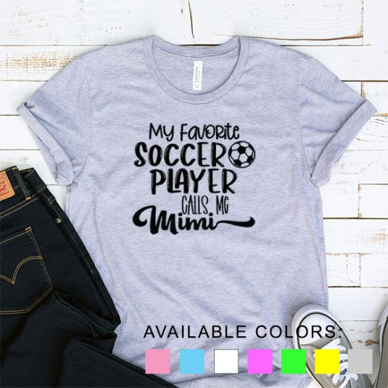 T-Shirt My Favorite Soccer Player Calls Me Mimi by Clotee.com Aesthetic Clothing