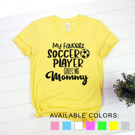 T-Shirt My Favorite Soccer Player Calls Me Mommy by Clotee.com Aesthetic Clothing