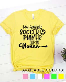 T-Shirt My Favorite Soccer Player Calls Me Nonna by Clotee.com Aesthetic Clothing