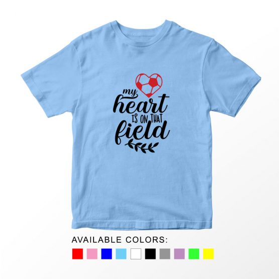 T-Shirt Kids Sport My Heart Is On That Field Soccer by Clotee.com Aesthetic Clothing