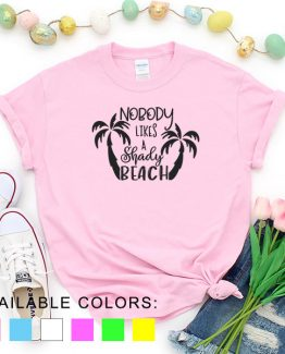 T-Shirt Vacation Nobody Likes A Shady Beach by Clotee.com Aesthetic Clothing