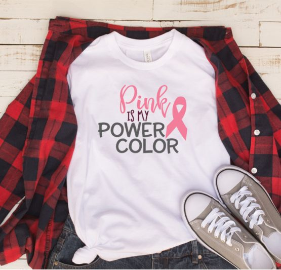 T-Shirt Cancer Awareness Pink Is My Power Color by Clotee.com Tumblr Aesthetic Clothing