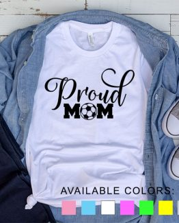 T-Shirt Soccer Proud Mom by Clotee.com Aesthetic Clothing