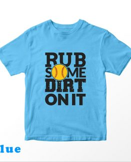 T-Shirt Kids Rub Some Dirt On It Softball by Clotee.com Aesthetic Clothing