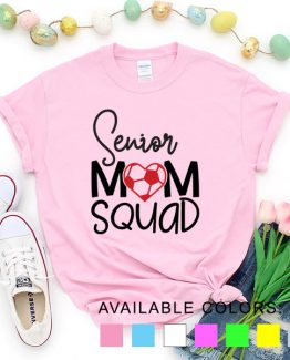 T-Shirt Soccer Senior Mom Squad by Clotee.com Aesthetic Clothing