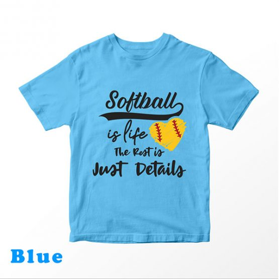 T-Shirt Kids Softball Is Life The Rest Is Just Details by Clotee.com Aesthetic Clothing