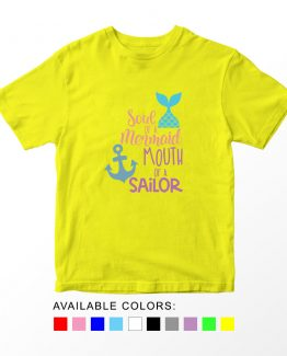 T-Shirt Kids Soul Of A Mermaid Mouth Of A Sailor by Clotee.com Aesthetic Clothing
