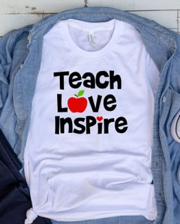 T-Shirt Teach Love Inspire by Clotee.com Aesthetic Clothing
