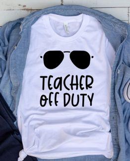 T-Shirt Teacher Off Duty by Clotee.com Aesthetic Clothing