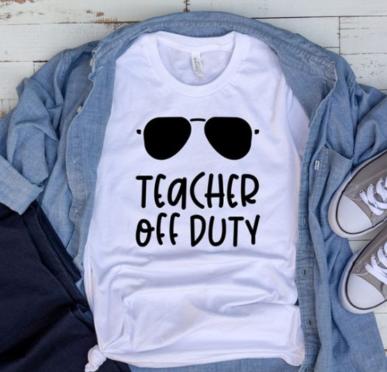 T-Shirt Teacher Off Duty by Clotee.com Aesthetic Clothing