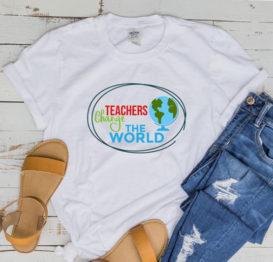 T-Shirt Teachers Change The World by Clotee.com Aesthetic Clothing