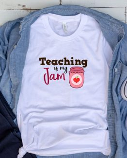 T-Shirt Teaching Is My Jam by Clotee.com Aesthetic Clothing