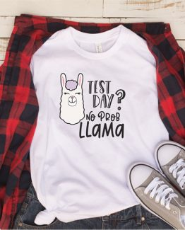 T-Shirt Test Day No Prob Llama by Clotee.com Aesthetic Clothing