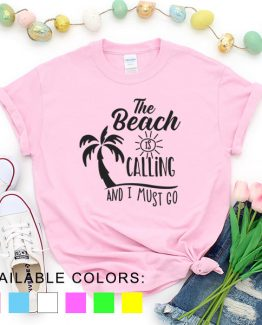 T-Shirt Vacation The Beach Is Calling And I Must Go by Clotee.com Aesthetic Clothing