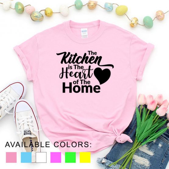 T-Shirt Chef The Kitchen Is The Heart Of The Home by Clotee.com Tumblr Aesthetic Clothing
