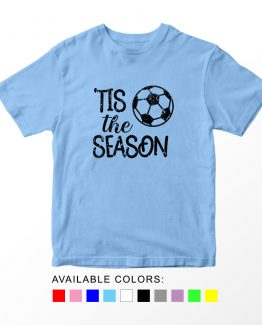 T-Shirt Kids Sport Tis The Season Soccer by Clotee.com Aesthetic Clothing