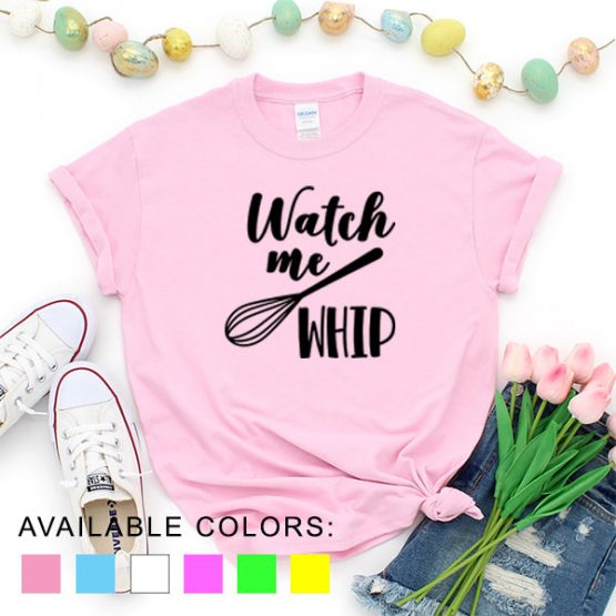 T-Shirt Chef Watch Me Whip by Clotee.com Tumblr Aesthetic Clothing