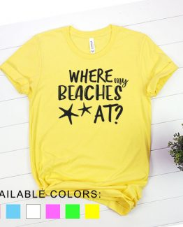 T-Shirt Vacation Where My Beaches At by Clotee.com Aesthetic Clothing